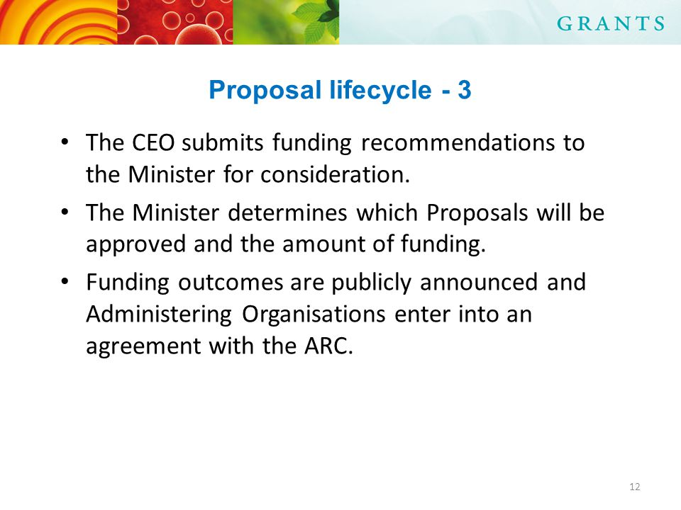 Proposal lifecycle - 3 The CEO submits funding recommendations to the Minister for consideration.