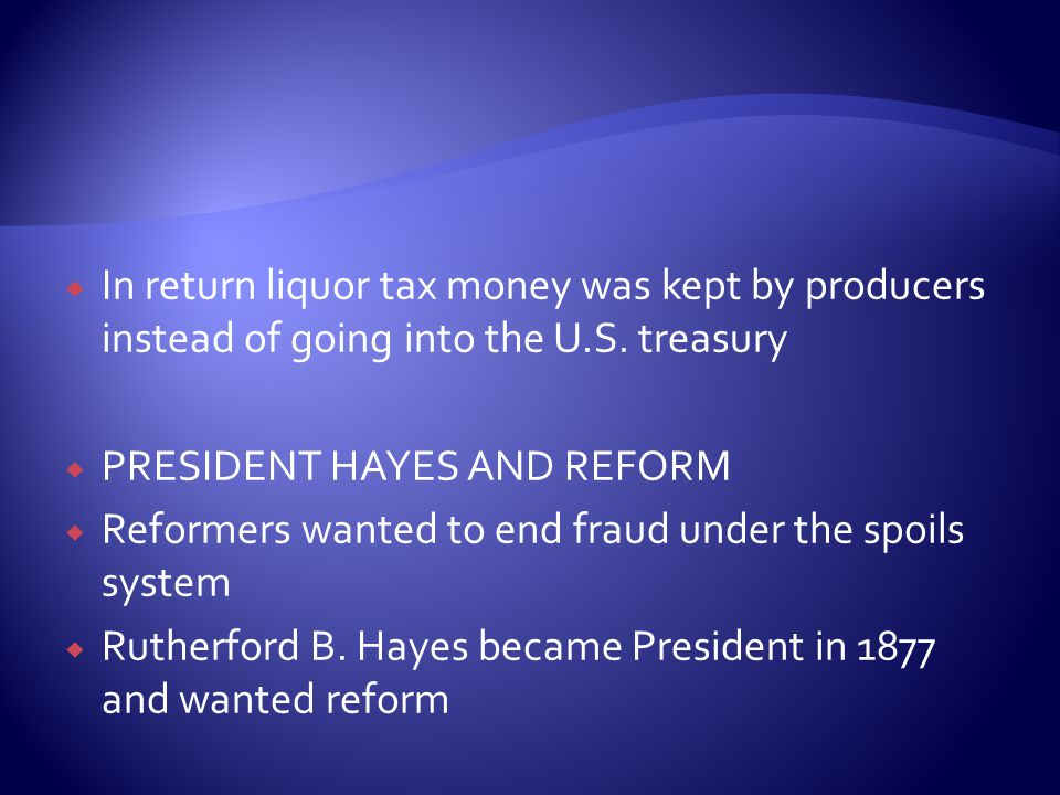  In return liquor tax money was kept by producers instead of going into the U.S.