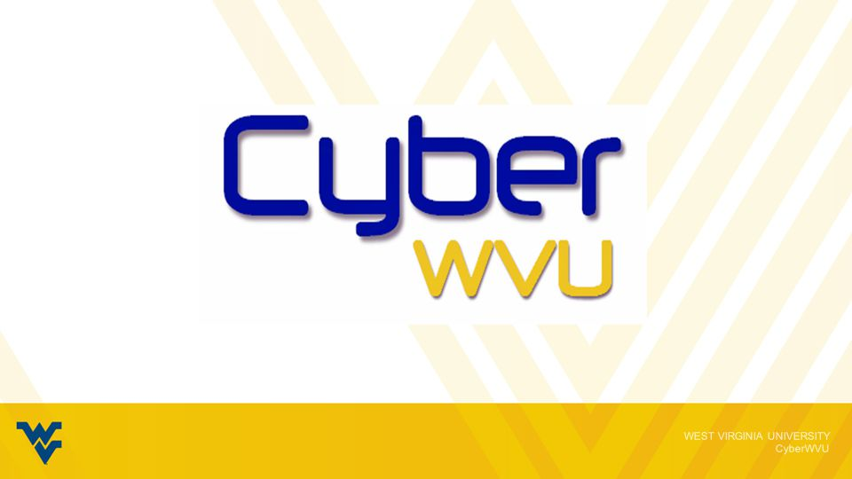 WEST VIRGINIA UNIVERSITY CyberWVU