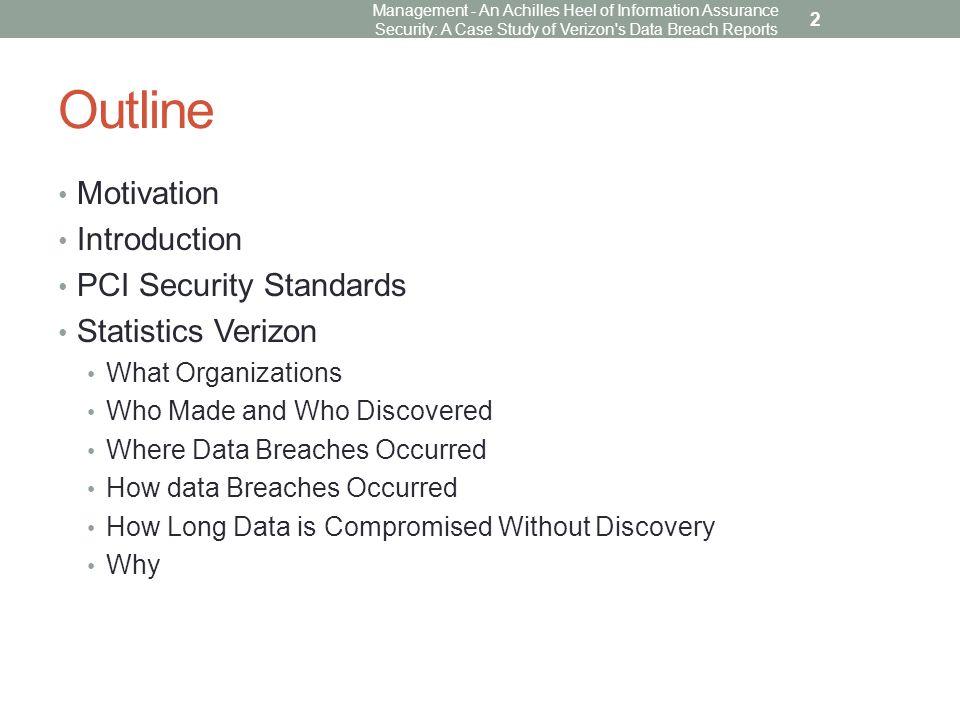 Statistics Verizon Management - An Achilles Heel of Information Assurance Security: A Case Study of Verizon s Data Breach Reports 13