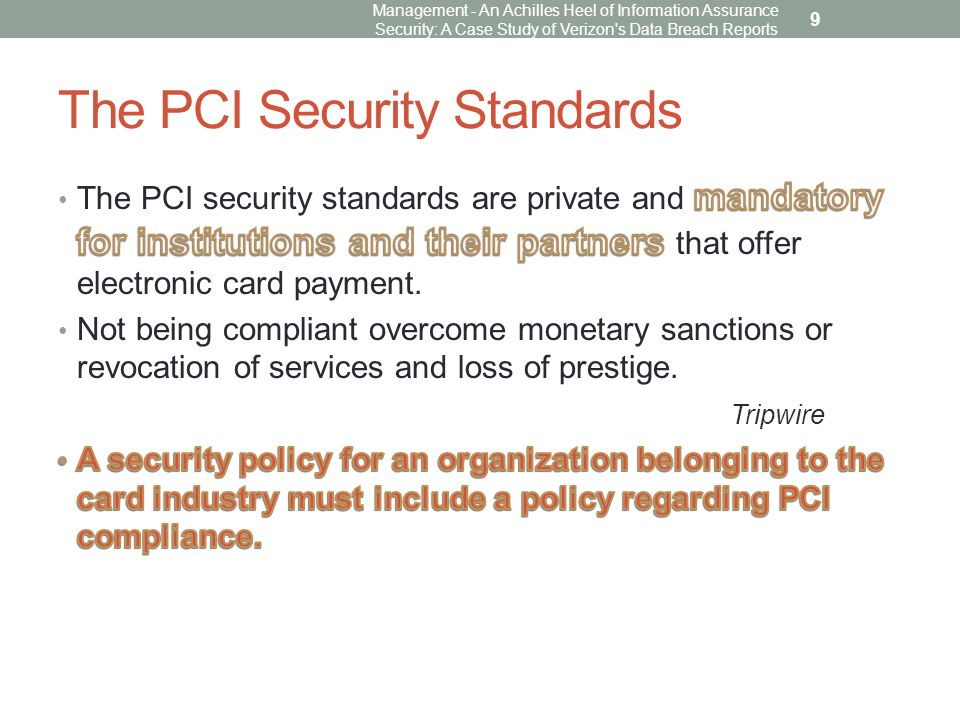 PCI Security Standards Management - An Achilles Heel of Information Assurance Security: A Case Study of Verizon s Data Breach Reports 10 Image with permission from Tim Marley – Cameron U.