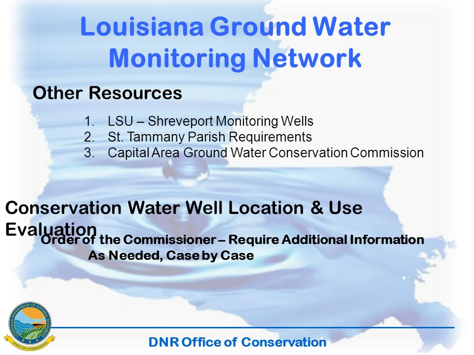 DNR Office of Conservation Louisiana Ground Water Monitoring Network Other Resources 1.LSU – Shreveport Monitoring Wells 2.St.
