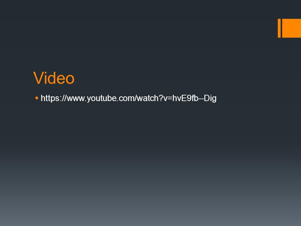 Video  https://www.youtube.com/watch v=hvE9fb--Dig