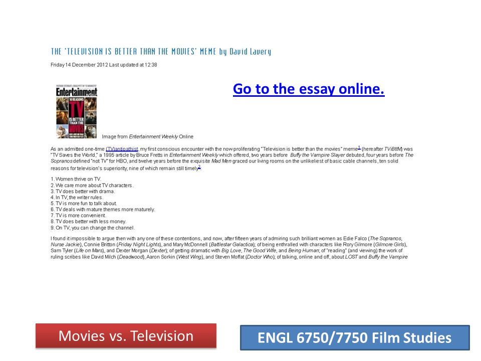 ENGL 6750/7750 Film Studies Movies vs. Television Go to the essay online.
