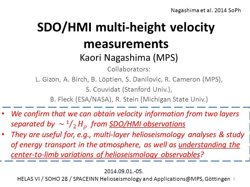 SDO/HMI multi-height velocity measurements Kaori Nagashima (MPS) Collaborators: L.