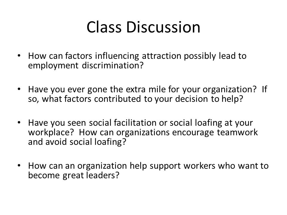 Class Discussion How can factors influencing attraction possibly lead to employment discrimination.