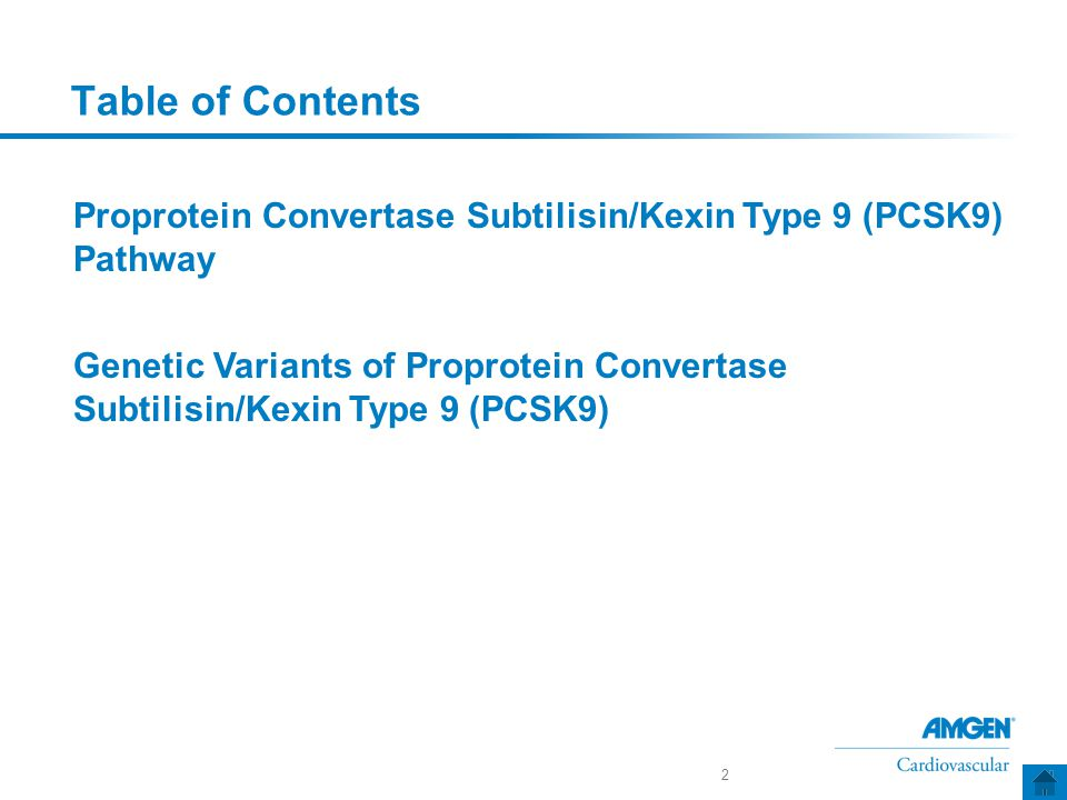 Proprotein Convertase Subtilisin/Kexin Type 9 (PCSK9) Pathway Genetic Variants of Proprotein Convertase Subtilisin/Kexin Type 9 (PCSK9) 2 Table of Contents