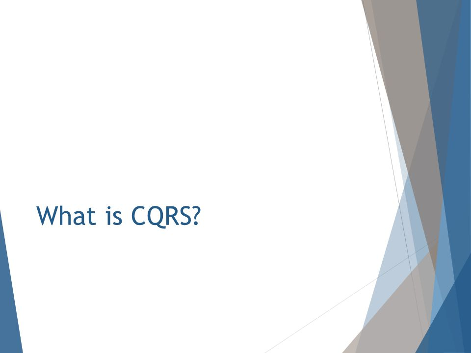 What is CQRS