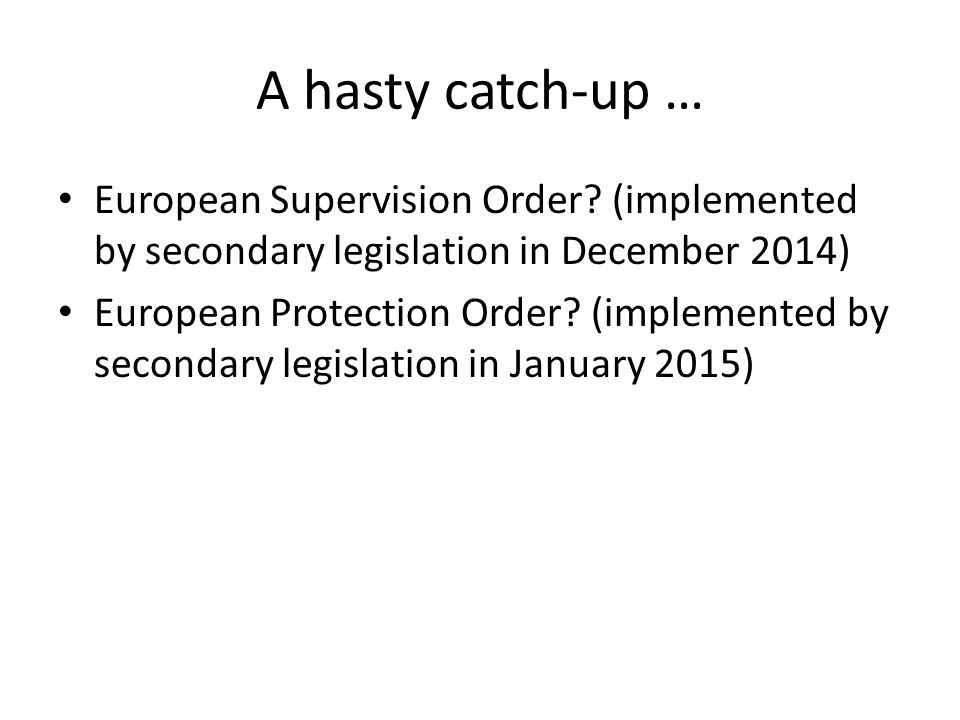 A hasty catch-up … European Supervision Order.