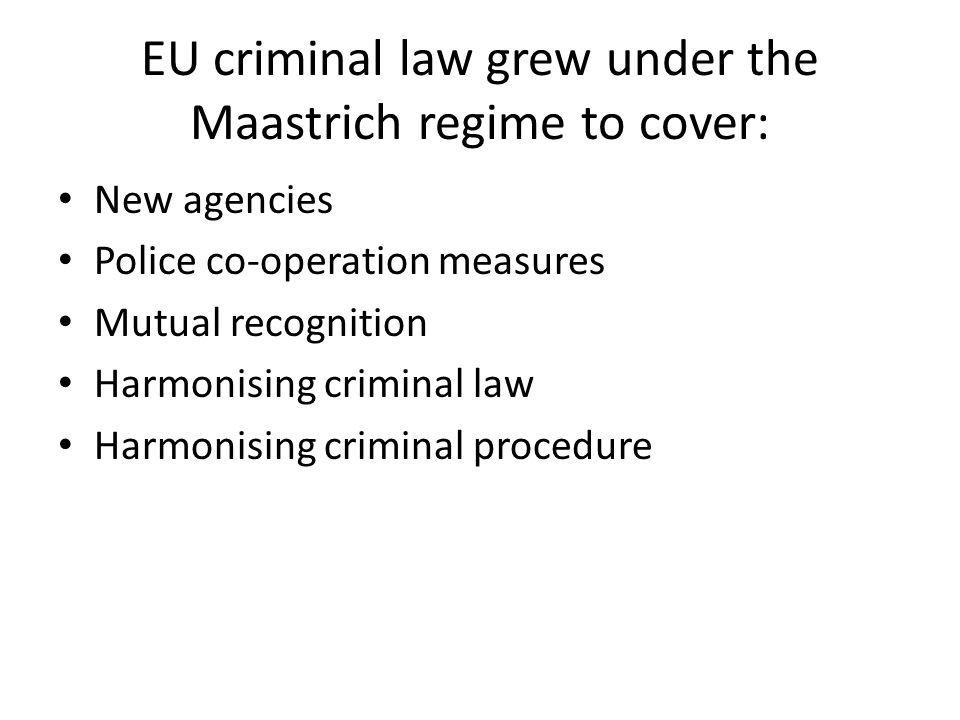 Maastricht measures (cont.) Adopted by unanimity No enforcement through the courts; only extra-legal pressure