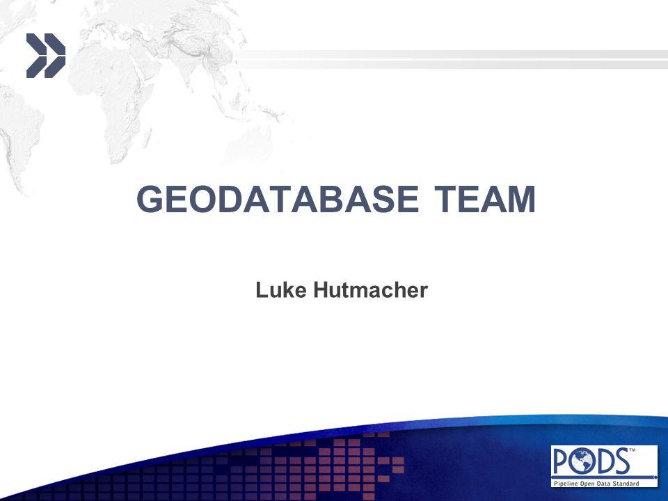 GEODATABASE TEAM Luke Hutmacher