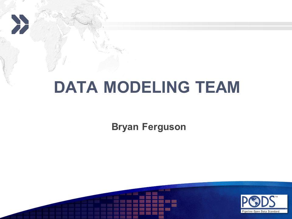 DATA MODELING TEAM Bryan Ferguson