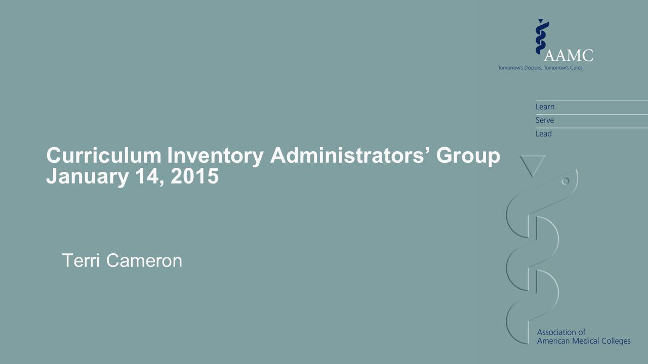 Curriculum Inventory Administrators' Group January 14, 2015 Terri Cameron