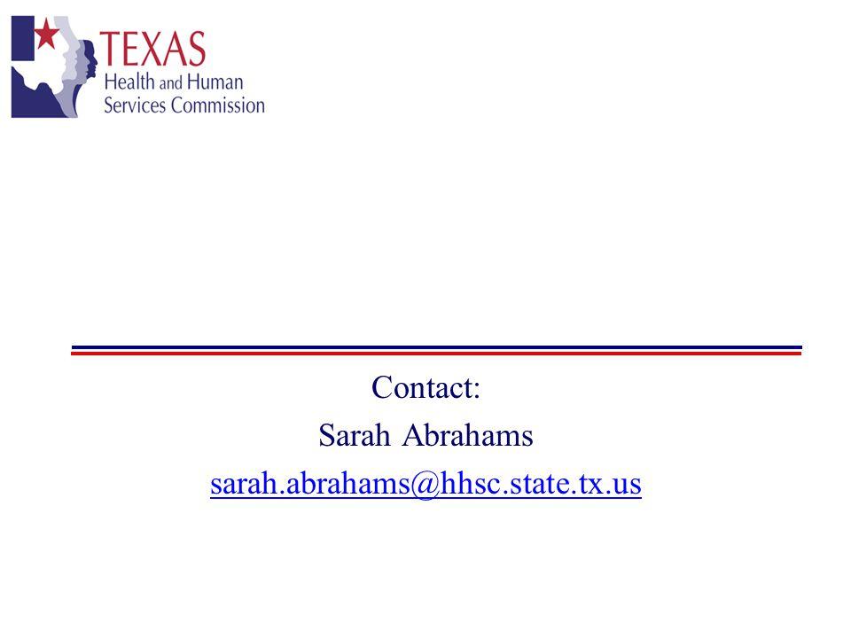 Contact: Sarah Abrahams sarah.abrahams@hhsc.state.tx.us