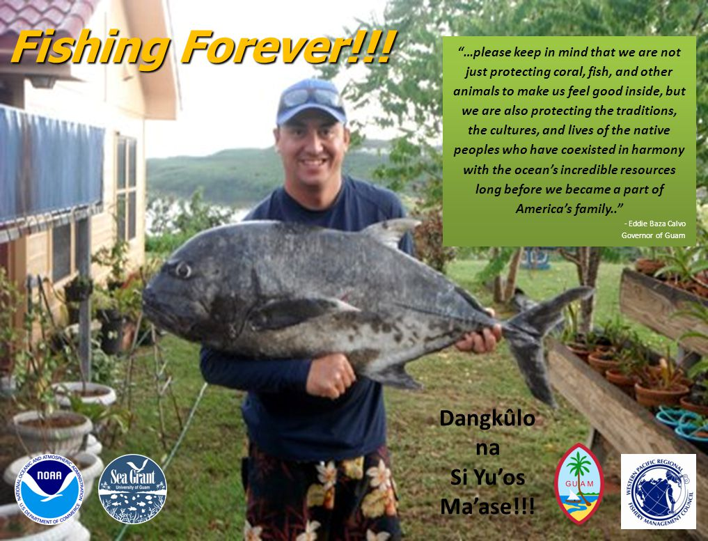 "Fishing Forever!!! Dangkûlo na Si Yu'os Ma'ase!!! ""…please keep in mind that we are not just protecting coral, fish, and other animals to make us feel"