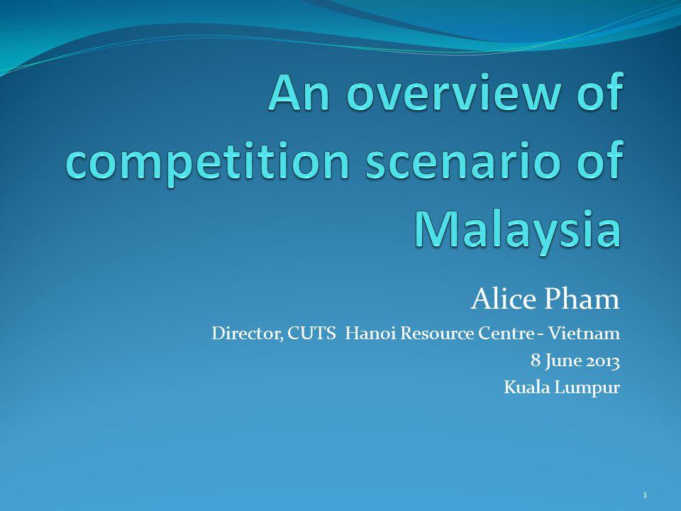 Alice Pham Director, CUTS Hanoi Resource Centre - Vietnam 8 June 2013 Kuala Lumpur 1