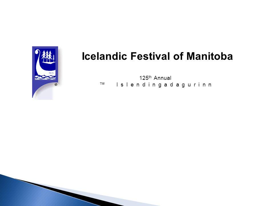 Icelandic Festival of Manitoba 125 th Annual ™ I s l e n d i n g a d a g u r i n n