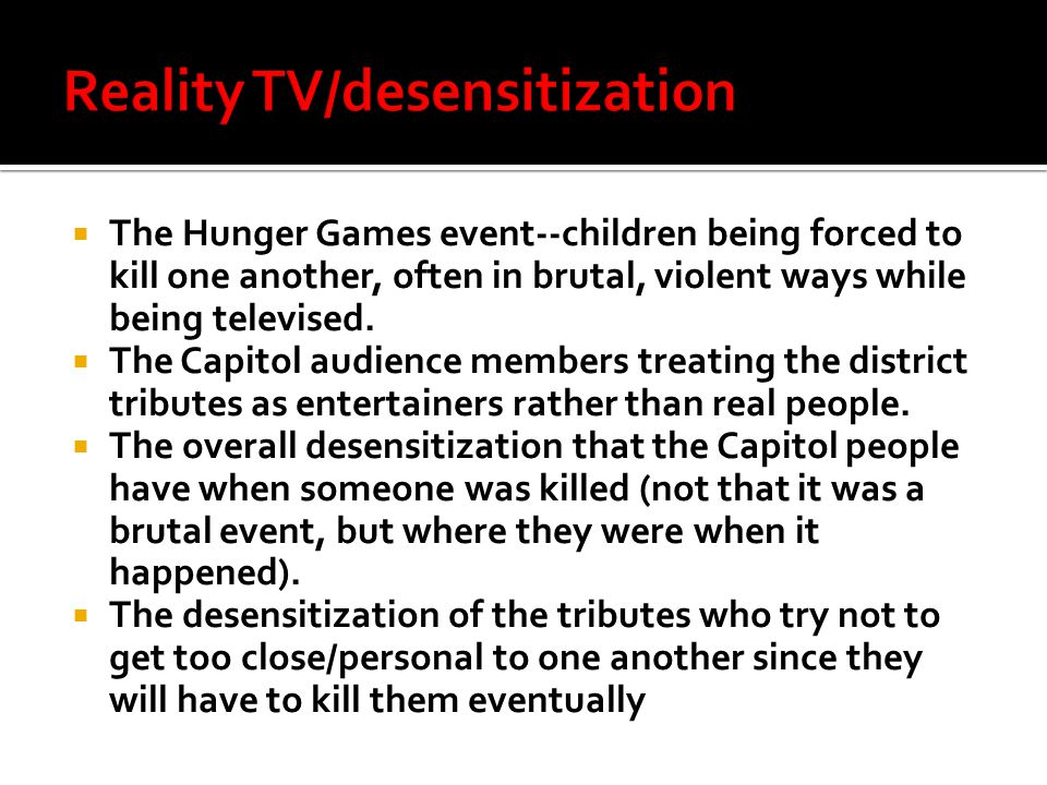  The Hunger Games event--children being forced to kill one another, often in brutal, violent ways while being televised.