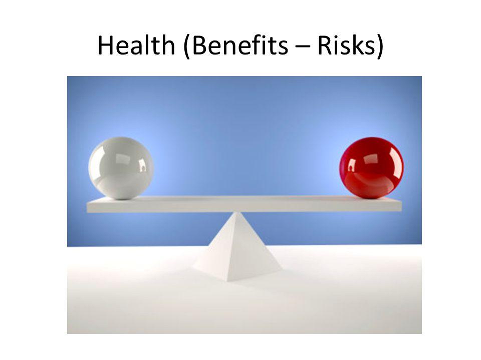 Health (Benefits – Risks)