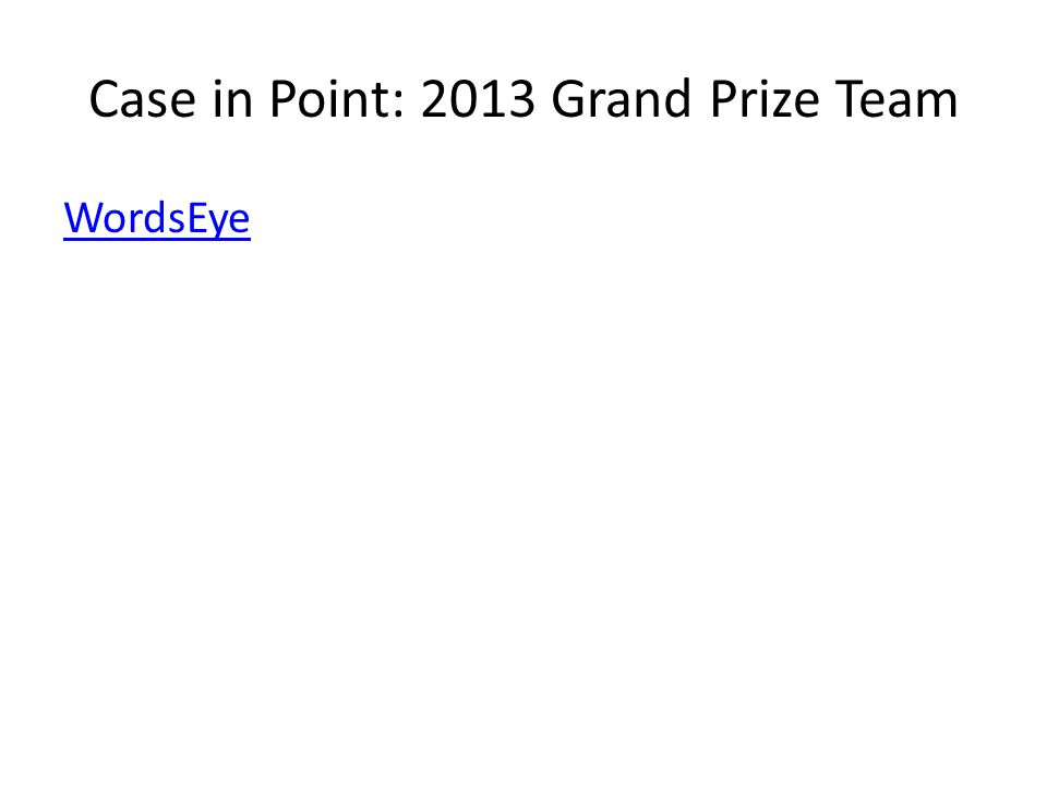 Case in Point: 2013 Grand Prize Team WordsEye