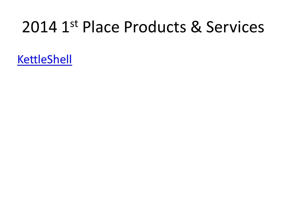 2014 1 st Place Products & Services KettleShell