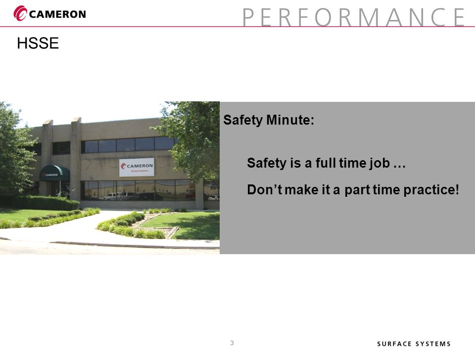 Safety Minute: Safety is a full time job … Don't make it a part time practice! HSSE 3