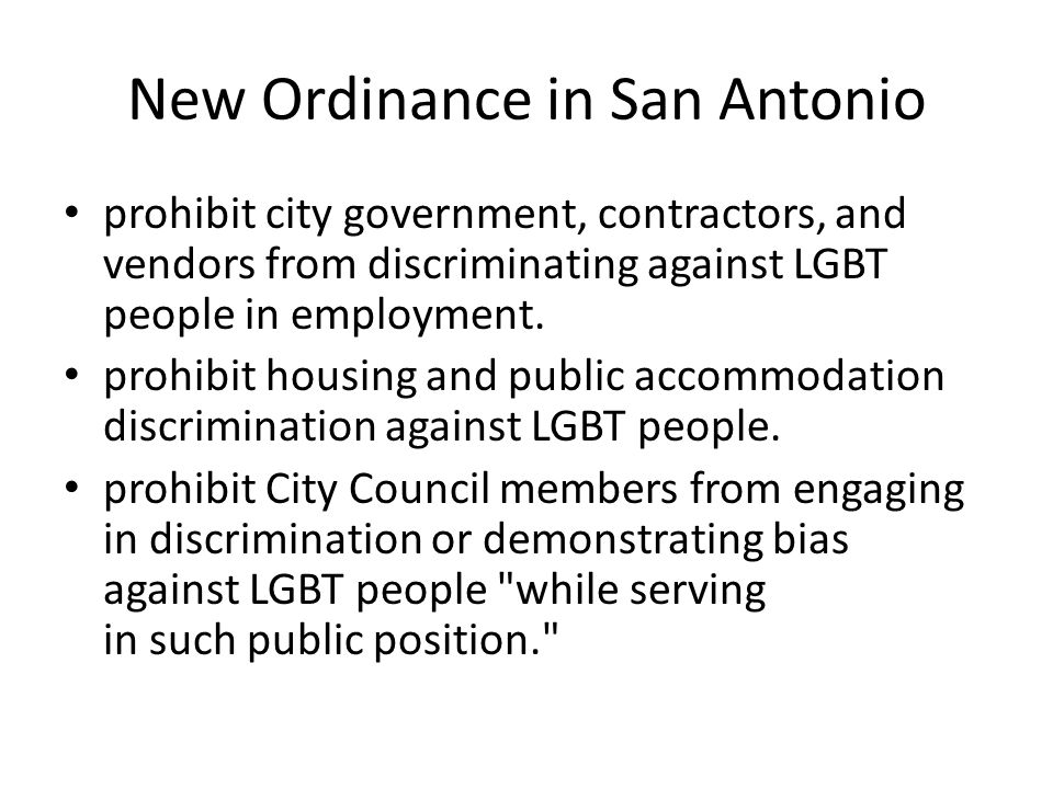 New Ordinance in San Antonio prohibit city government, contractors, and vendors from discriminating against LGBT people in employment.