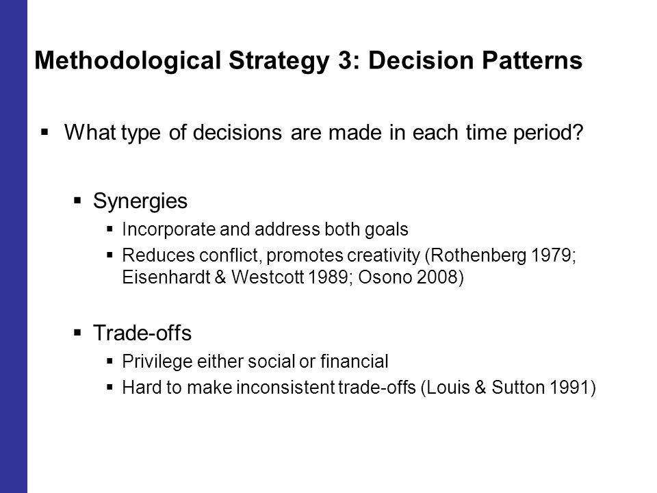 Methodological Strategy 3: Decision Patterns  What type of decisions are made in each time period.