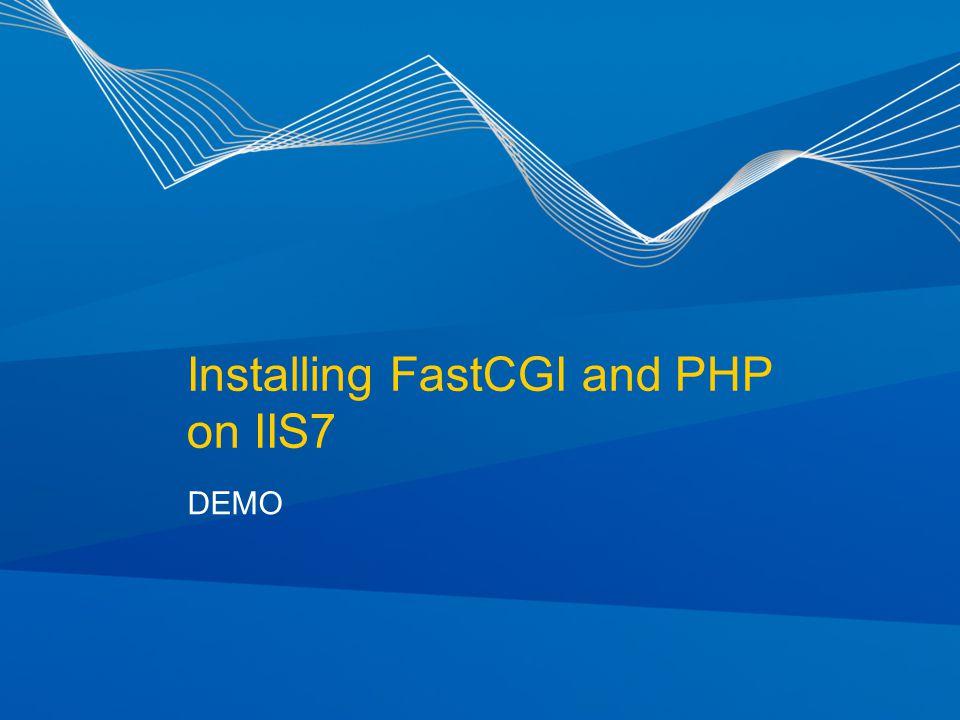 Installing FastCGI and PHP on IIS7 DEMO