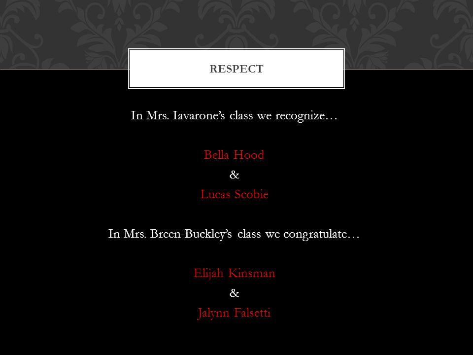 In Mrs. Iavarone's class we recognize… Bella Hood & Lucas Scobie In Mrs.