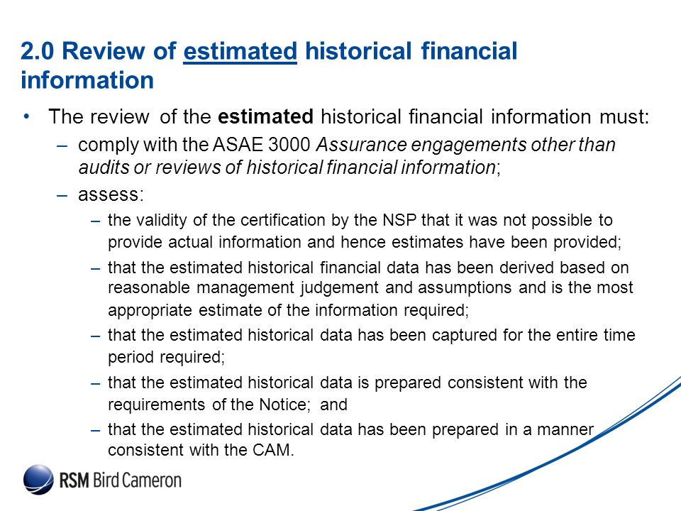 Presentation Subject Header 2.0 Review of estimated historical financial information The review of the estimated historical financial information must