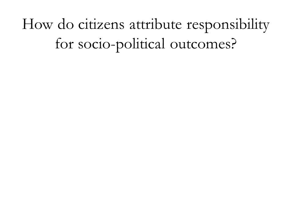 How do citizens attribute responsibility for socio-political outcomes