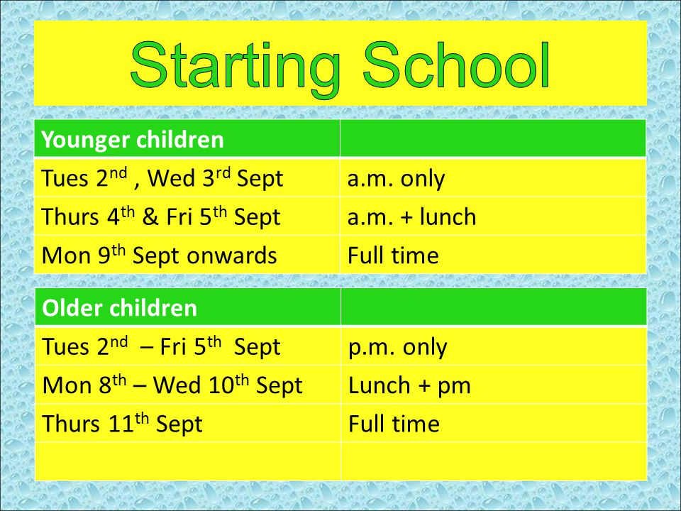 Younger children Tues 2 nd, Wed 3 rd Septa.m.only Thurs 4 th & Fri 5 th Septa.m.