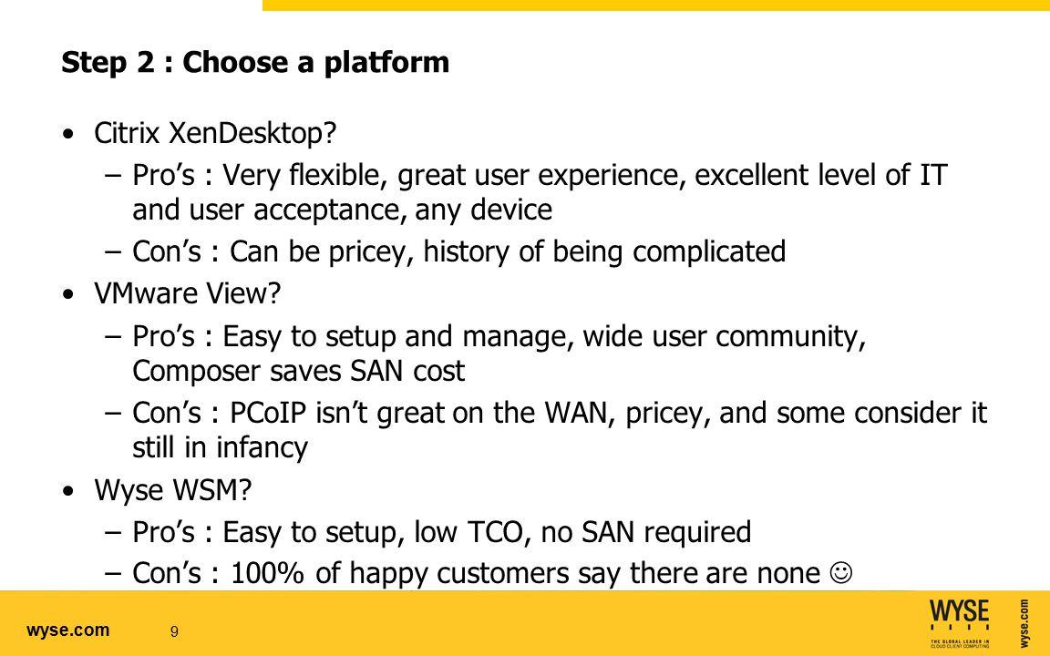 wyse.com Step 2 : Choose a platform Citrix XenDesktop.