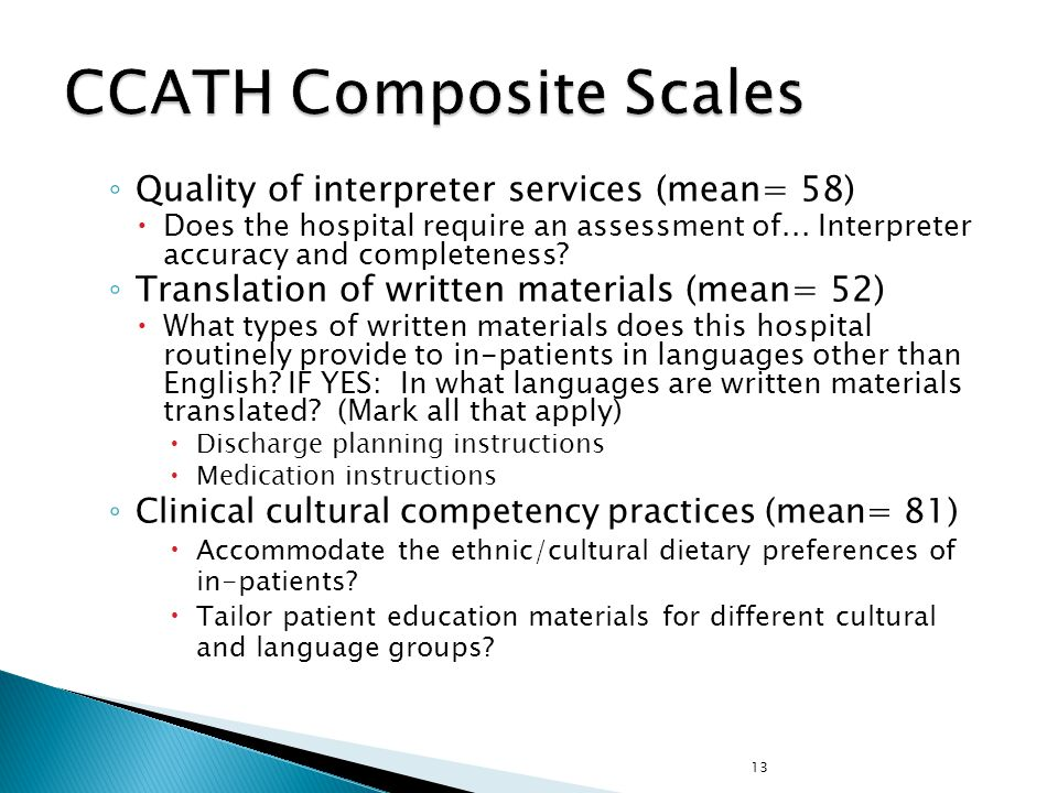 13 ◦ Quality of interpreter services (mean= 58)  Does the hospital require an assessment of...