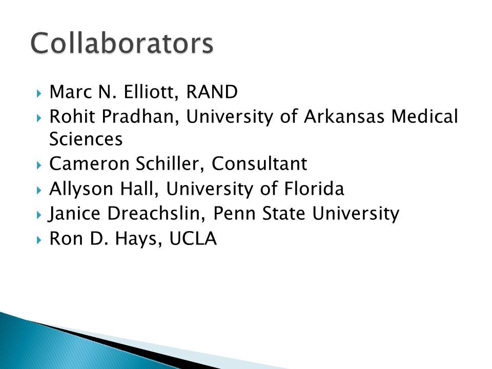  Marc N. Elliott, RAND  Rohit Pradhan, University of Arkansas Medical Sciences  Cameron Schiller, Consultant  Allyson Hall, University of Florida