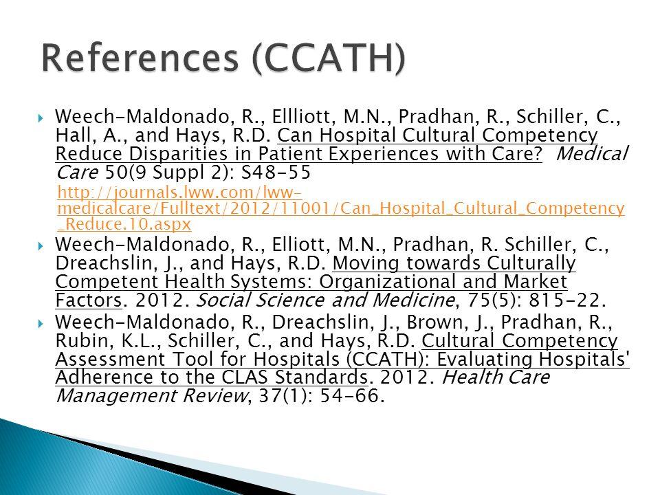 Weech-Maldonado, R., Ellliott, M.N., Pradhan, R., Schiller, C., Hall, A., and Hays, R.D. Can Hospital Cultural Competency Reduce Disparities in Pati