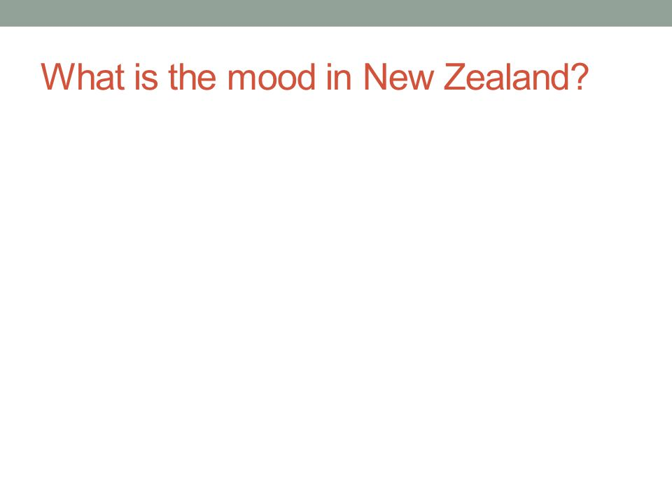 What is the mood in New Zealand