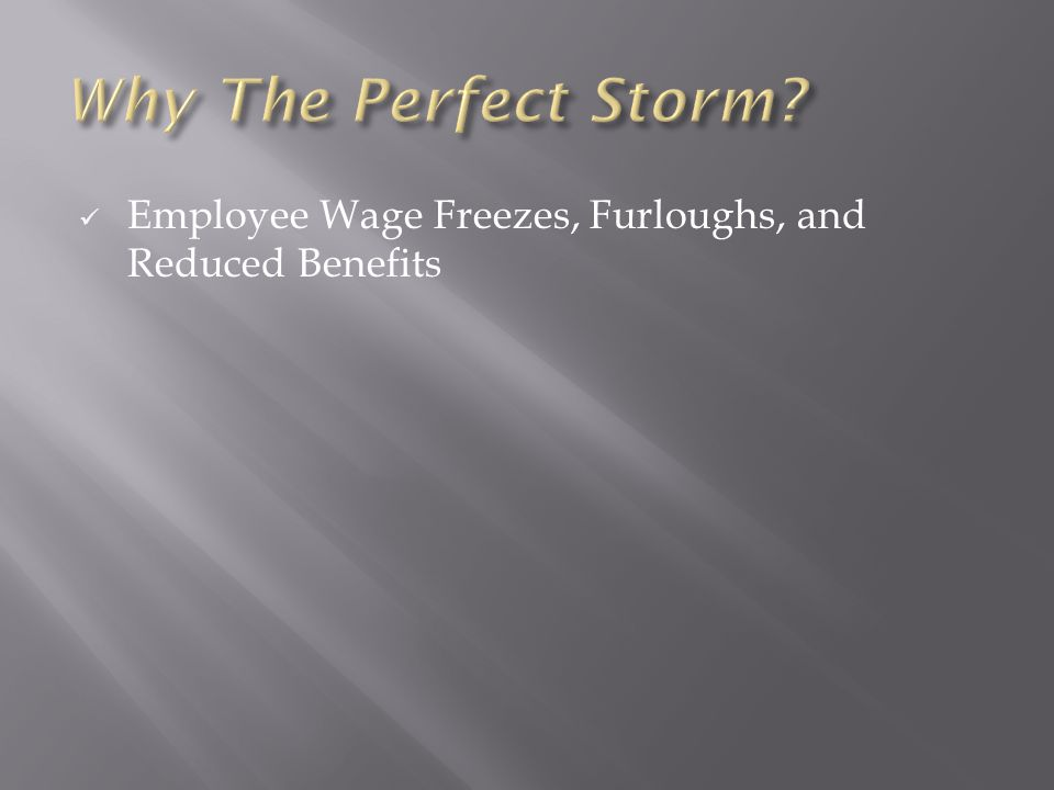 Employee Wage Freezes, Furloughs, and Reduced Benefits