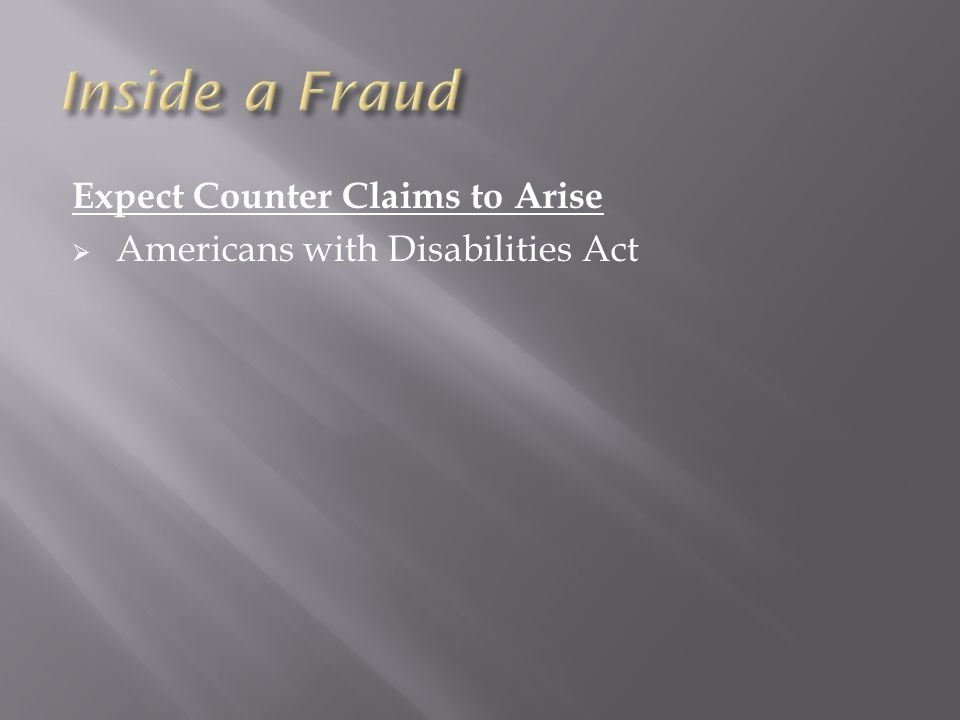 Expect Counter Claims to Arise  Americans with Disabilities Act