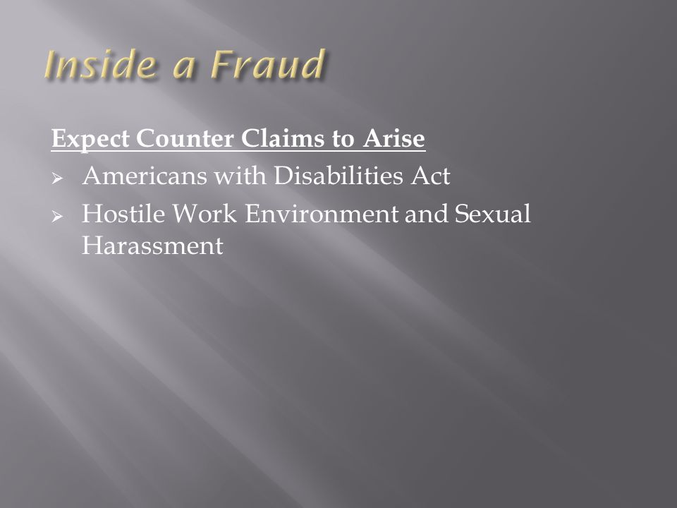 Expect Counter Claims to Arise  Americans with Disabilities Act  Hostile Work Environment and Sexual Harassment