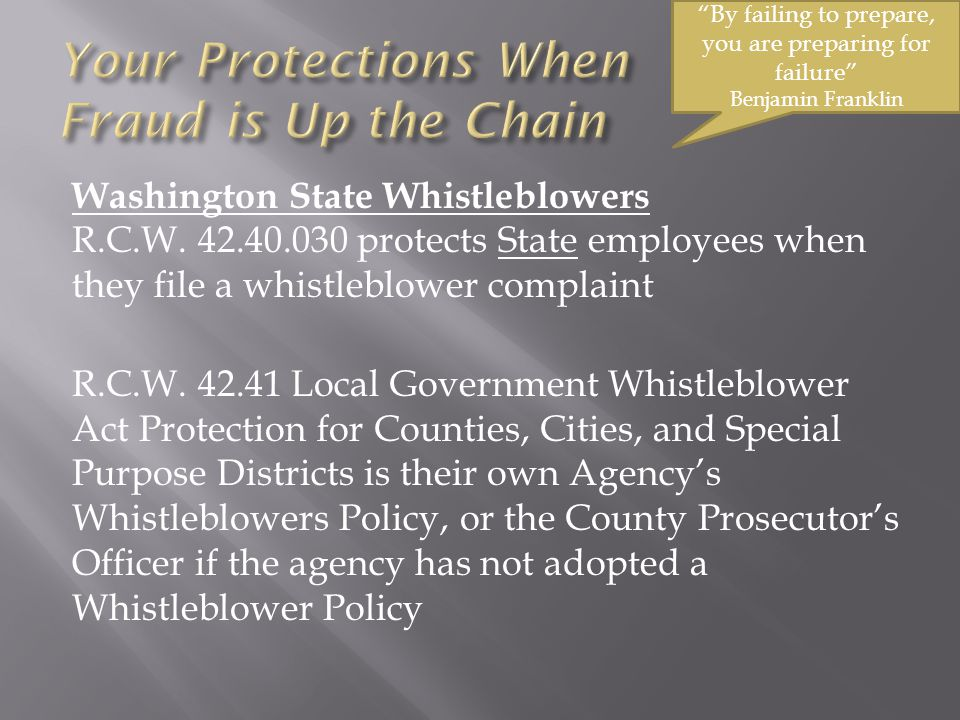 Washington State Whistleblowers R.C.W. 42.40.030 protects State employees when they file a whistleblower complaint R.C.W. 42.41 Local Government Whist