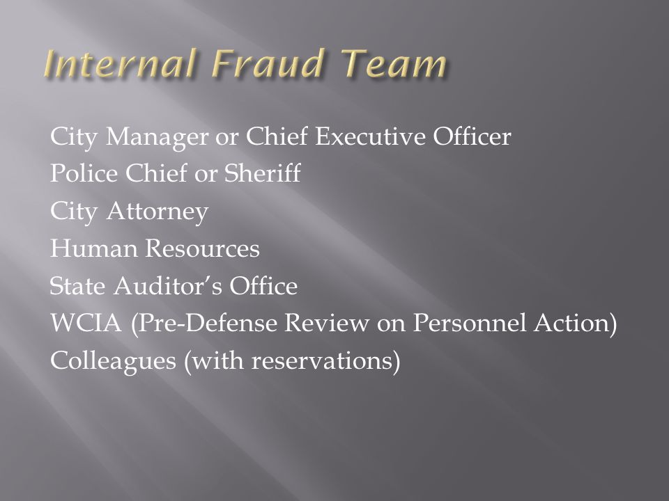 City Manager or Chief Executive Officer Police Chief or Sheriff City Attorney Human Resources State Auditor's Office WCIA (Pre-Defense Review on Perso