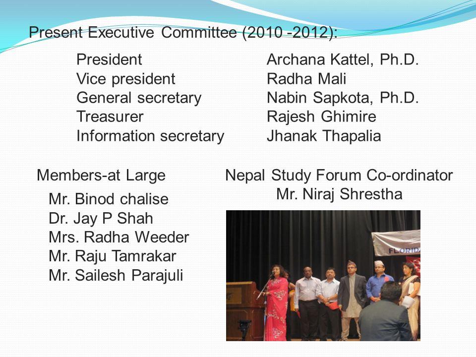 President Archana Kattel, Ph.D. Vice president Radha Mali General secretary Nabin Sapkota, Ph.D.