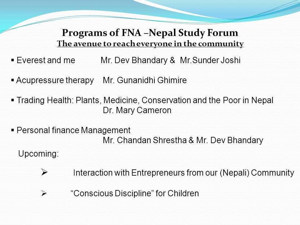 Programs of FNA –Nepal Study Forum The avenue to reach everyone in the community Upcoming:  Everest and meMr.