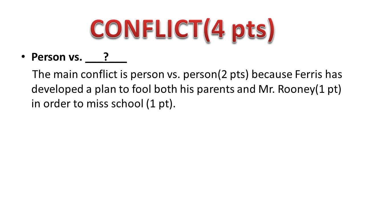 Person vs. ___ ___ The main conflict is person vs.