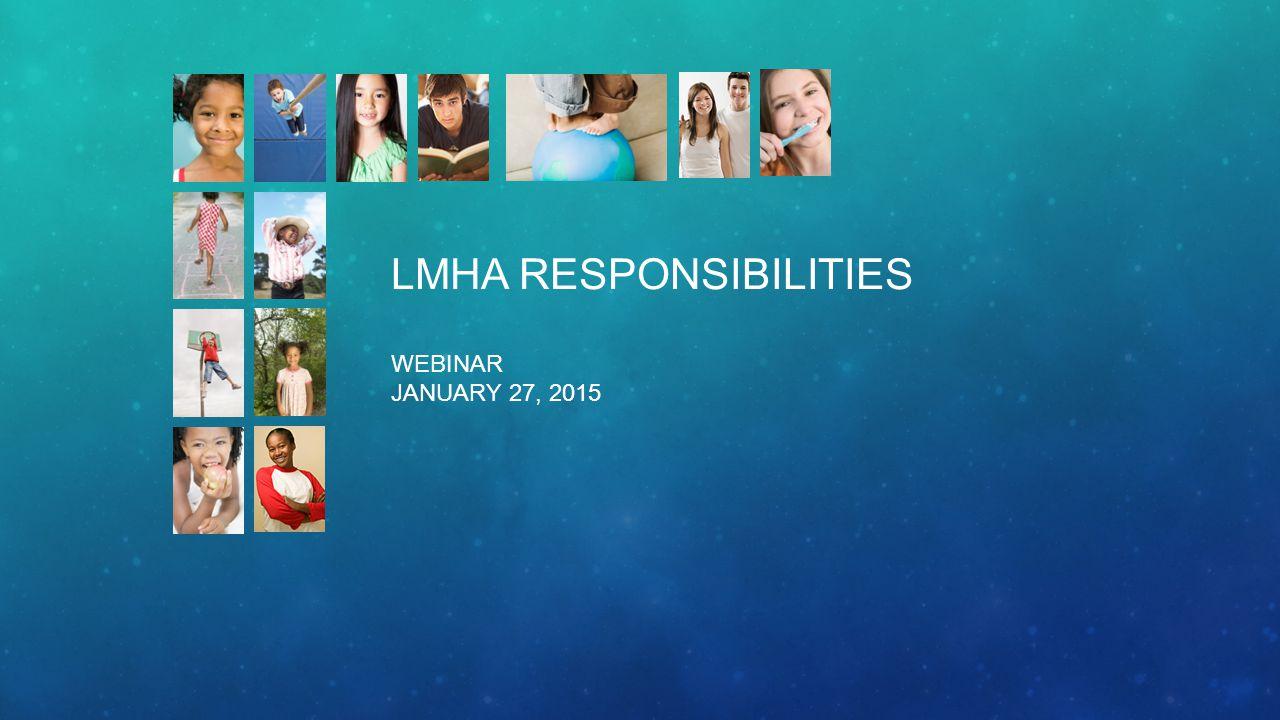 LMHA RESPONSIBILITIES WEBINAR JANUARY 27, 2015