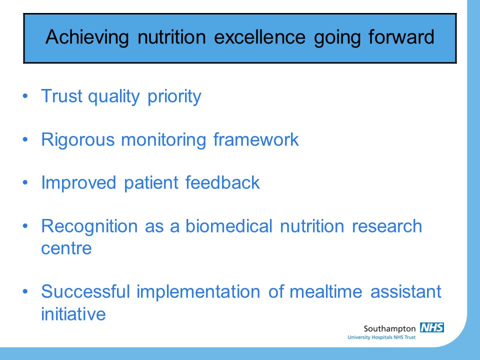 Achieving nutrition excellence going forward Trust quality priority Rigorous monitoring framework Improved patient feedback Recognition as a biomedica