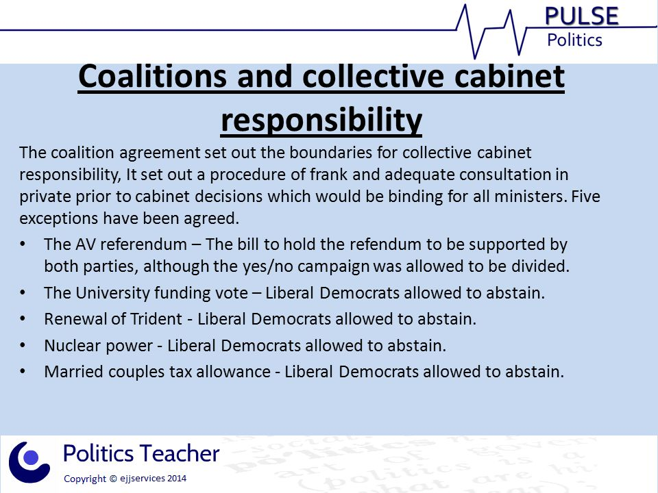 Coalitions and collective cabinet responsibility The coalition agreement set out the boundaries for collective cabinet responsibility, It set out a procedure of frank and adequate consultation in private prior to cabinet decisions which would be binding for all ministers.