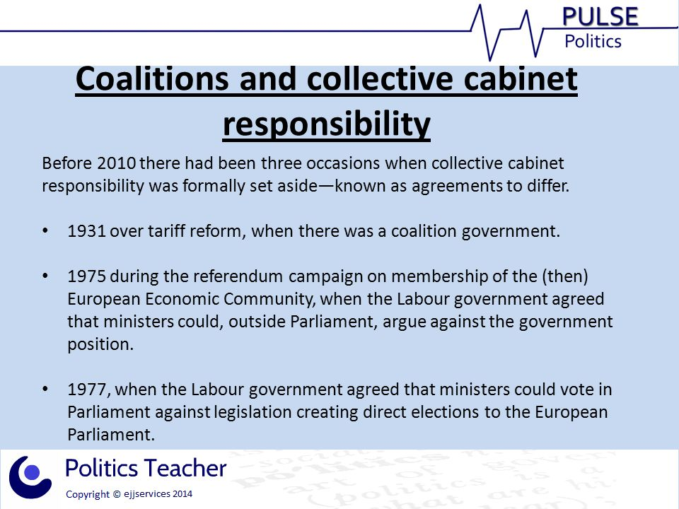 Coalitions and collective cabinet responsibility In 2013 Nick Clegg instructed his MPs to vote for an amendment to the Parliamentary Voting System and Constituencies Act 2011, which delayed the review of constituency boundaries, despite the bill being part of the coalition agreement.